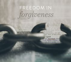 Finding Freedom in Forgiveness Such a wonderful article and I totally agree....forgiveness sets US free and it can ONLY be accomplished through Christ. I know this to be truth in my life and I praise God for changing my heart.