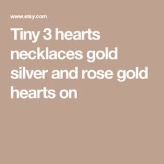 Tiny 3 hearts necklaces gold silver and rose gold hearts on