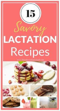 15 Savory Lactation Recipes Lactation recipes. The one time you're allowed—encouraged, even—to indulge in delectable treats. From dessert to dinner, I've rounded up the tastiest lactation recipes on the internet.