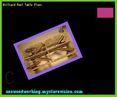 Billiard Pool Table Plans 091019 - Woodworking Plans and Projects!