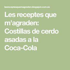 Les receptes que m'agraden: Costillas de cerdo asadas a la Coca-Cola