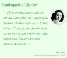 """""""...Plain girls should have someone telling them they are beautiful. Sometimes this works miracles""""  <3 <3 <3"""