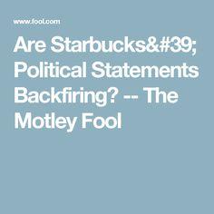 Are Starbucks' Political Statements Backfiring? -- The Motley Fool