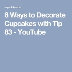 8 Ways to Decorate Cupcakes with Tip 83 - YouTube
