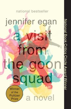A Visit from the Goon Squad by Jennifer Egan (Oct 2016)