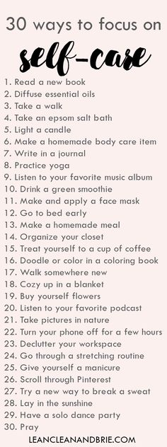 30 ways to focus on self-care Simple things but how often do we do some of these, maybe ticking some of these off as me time helps focus the mind and relax