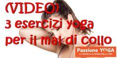 (VIDEO) 3 esercizi yoga per il mal di collo
