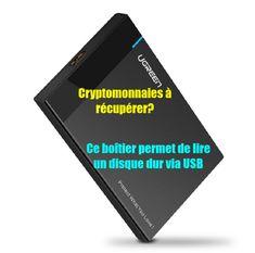 Cryptomonnaies : Comment lire facilement un disque dur qu'on récupère sur une vieille machine?