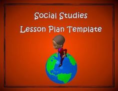 This item is a simple Social Studies lesson plan template that includes a number of text boxes with headings and subheadings that correspond to Social Studies planning and structural procedures.