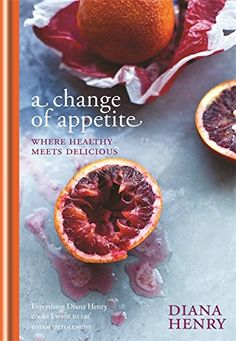 A Change of Appetite: Where Delicious Meets Healthy by Diana Henry http://www.amazon.com/dp/1845337840/ref=cm_sw_r_pi_dp_7CUDvb0SGH1BS