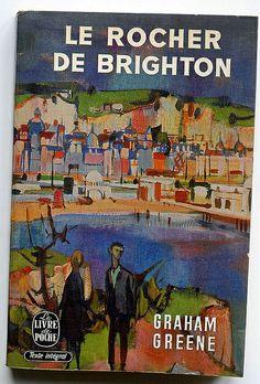 Le rocher de Brighton, Graham Greene, ( Brighton Rock), Le Livre de Poche, Paris, 1966.