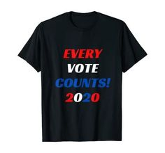 Every Vote Counts 2020 T-Shirt