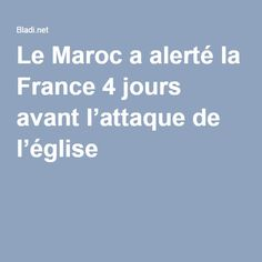 Le Maroc a alerté la France 4 jours avant l'attaque de l'église