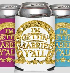 I'm Gettin' Married Y'all Glitter Can Cooler