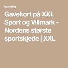 Gavekort på XXL Sport og Villmark - Nordens største sportskjede | XXL Sport, Sports