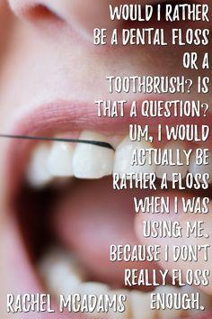 Was wärt ihr lieber? Zahnseide oder eine Zahnbürste? Ab in die Kommentare! Dental Floss, Rachel Mcadams, Campaign, This Or That Questions