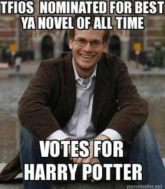 John Green, everyone. (Cause let's be real here. I love John Green and his books, but Harry Potter always wins)
