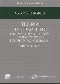 Teoría del derecho : (fundamentos de teoría comunicacional del derecho) / Gregorio Robles
