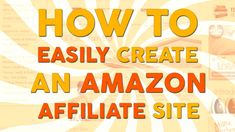 How to Easily Create Amazon Affiliate Sites that Convert