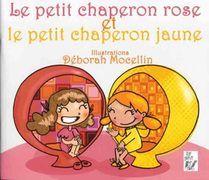 Le Petit Chaperon Rose et le petit chaperon jaune