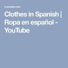 Clothes in Spanish | Ropa en español - YouTube