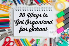 20 ways to get organized for school