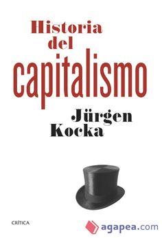 Historia del capitalismo / Jürgen Kocka ; traducción castellana de Lara Cortés Fernández