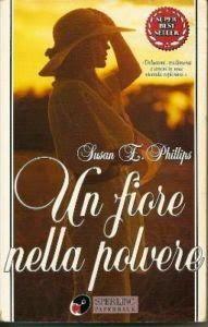Romance and Fantasy for Cosmopolitan Girls: Un fiore nella polvere - Susan Elizabeth Phillips