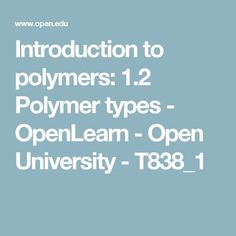 Introduction to polymers: 1.2 Polymer types - OpenLearn - Open University - T838_1