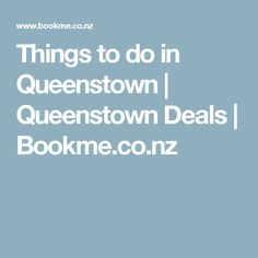 Things to do in Queenstown | Queenstown Deals | Bookme.co.nz