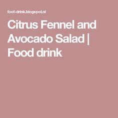 Citrus Fennel and Avocado Salad | Food drink