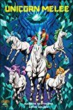 Free Kindle Book -   Unicorn Melee: Fantasy Graphic Novel Check more at http://www.free-kindle-books-4u.com/comics-graphic-novelsfree-unicorn-melee-fantasy-graphic-novel/