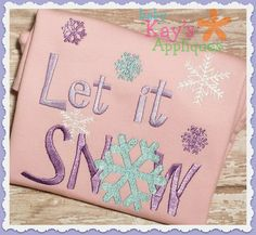Baby Kay's Appliques - Let It Snow 4x4, 5x7, 6x10, 8x8, $2.40 (http://www.babykaysappliques.com/let-it-snow-4x4-5x7-6x10-8x8/)