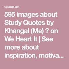 595 images about Study Quotes by Khangal (Me) 🎓 on We Heart It | See more about inspiration, motivation and quotes