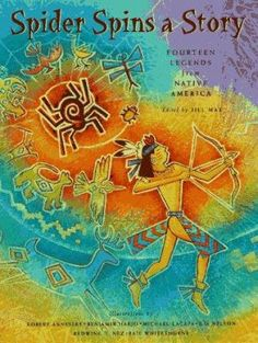 Presents tales from various native peoples, including the Kiowa, Zuni, Cherokee, Hopi, Lakota, and Muskogee, all featuring a spider character. Spider Spins a Story edited by Jill Max.
