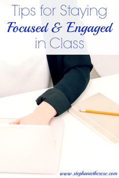 Tips for Staying Focused and Engaged in Class | Sincerely, Stephanie | Bloglovin'