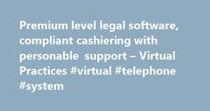 Premium level legal software, compliant cashiering with personable support – Virtual Practices #virtual #telephone #system http://income.nef2.com/premium-level-legal-software-compliant-cashiering-with-personable-support-virtual-practices-virtual-telephone-system/  # Premium level legal software, compliant cashiering with personable support What we offer Advice from the team who have all worked in the legal sector Premium legal software with affordable monthly subscription Full and ongoing…