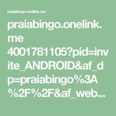 praiabingo.onelink.me 4001781105?pid=invite_ANDROID&af_dp=praiabingo%3A%2F%2F&af_web_dp=https%3A%2F%2Fapps.facebook.com%2Fpraiabingo%2F&af_force_dp=true&c=55682018,55682018