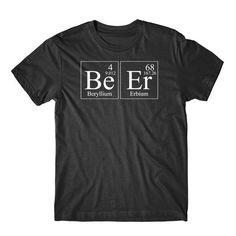 Beer Beryllium Erbium Periodic Table Elements Funny Science T-Shirt Drinking Shirt - Funny Beer Shirts - Ideas of Funny Beer Shirts - Cerveza berilio erbio tabla periódica elementos ciencia Shirt Print Design, Tee Design, Science Humor, Funny Science, Graphic Shirts, Printed Shirts, Beer Shirts, T Shirts, Funny Shirts For Men