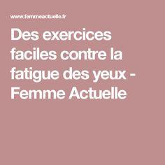 Des exercices faciles contre la fatigue des yeux - Femme Actuelle