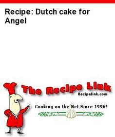 Recipe: Dutch cake for Angel - Recipelink.com