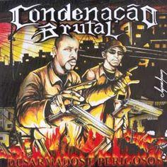 Condenação Brutal Desarmados e Perigosos (2005) Download - Baixe Rap Nacional - Músicas de Rap para Download