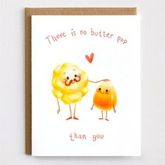 "Share this funny father's day card with ""no butter pop"" than your dad. Great for Fathers Day, celebrating your dads birthday, or just to say thanks, dad!  Card Details: - Single card paired with kraft envelope - Blank Inside - Size A2 (4.25"" x 5.5) - Printed on 100 lb FSC certified paper - Carefully packaged in a protective sleeve and shipped in a rigid mailer  Looking for more parental appreciation puns? Check out this cute companion card…"