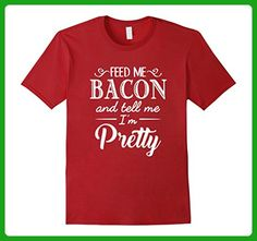 Mens Feed Me Bacon And Tell Me I'm Pretty T-Shirt 2XL Cranberry - Food and drink shirts (*Amazon Partner-Link)