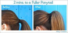 2 Minutes For A Fuller Ponytail    I love this and use it on school days when I just want to pull my hair back.  I always get compliments about how thick my hair looks.  Want to know my secret?  Here it is!