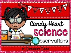 Your students will fall in LOVE with this science freebie!  All you need to add is a box or bag of candy {conversation} hearts, and you're all set!!!  Included in this product: 1. List of materials and directions to set up the experiment 2. Candy Heart Observation printable {sink or float?} 3.