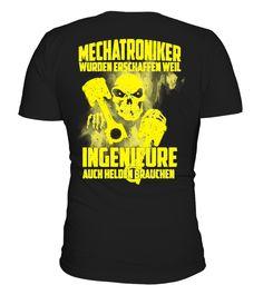 # Mechatroniker, weil Ingenieure .  Mechatroniker wurden erschaffen, weil Ingenieure auch Helden brauchenTags: Mechatroniker, werkstatt, mechaniker, garage, motorrad, bike, Schrauber, Autos, fahrzeug, Kfz, Held, mechatronic, Ingenieur, car, Mechanik, schraubenschlüssel, schrauber, bastler, lustig, crazy, tuner, tuning, Industrie, getriebe, maschine