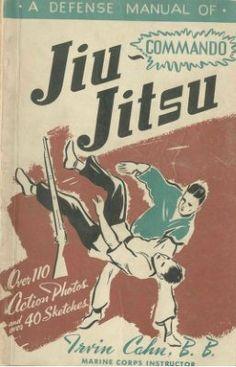 Cahn Irvin - A defense manual of commando jiu-jitsu