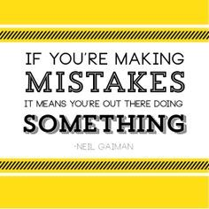 monday motivation teacher Swig O Sunshine: Monday Motivation: quot;If youre making mistakes, it means youre out there doing something. Sign Quotes, Motivational Quotes, Inspirational Quotes, Business Inspiration, Motivation Inspiration, Realist Quotes, Small Business Quotes, Office Quotes, Daily Motivation