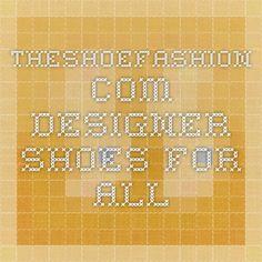 Theshoefashion.com Designer Shoes for All